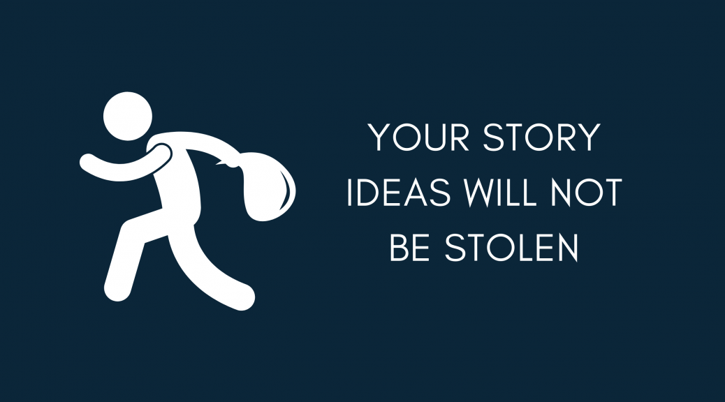 your story ideas are safe